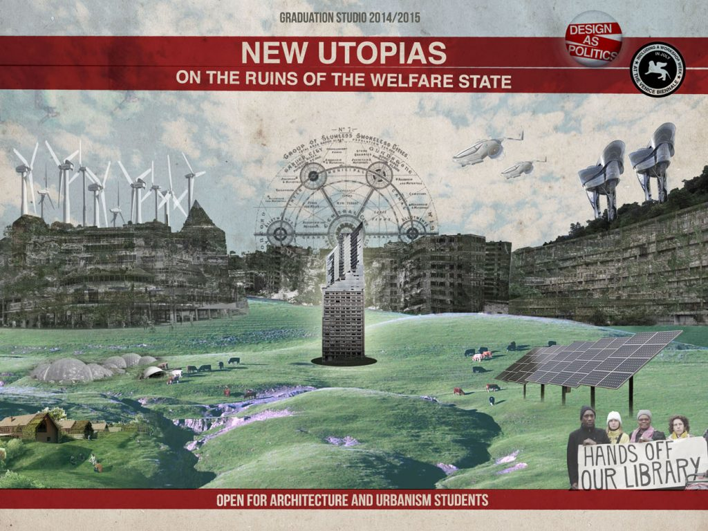 Graduation Studio 2014/15 – New Utopias on the Ruins of the Welfare State